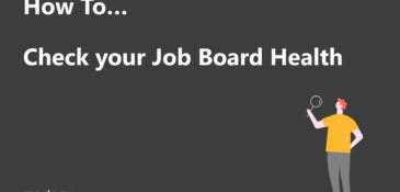 How To: Check your Job Board Health