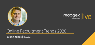 Madgex Live 2020 - Glenn Jones​ - 2020's Online Recruitment Trends