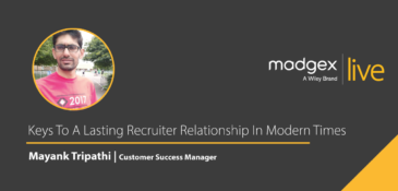 Madgex Live 2020 - Mayank Tripathi​ - Keys To A Lasting Recruiter Relationship In Modern Times